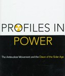 Profiles In Power The Antinuclear Movement And The Dawn Of The Solar Age